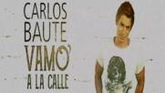 Carlos Baute - Vamo´ a la calle (Оfficial video)