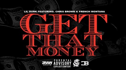 Lil Durk - Get That Money ft. Chris Brown & French Montana
