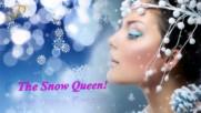 ... Снежната кралица ...