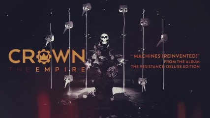 Crown The Empire - Machines (reinvented)