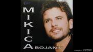 Mikica Bojanic - Oglas - (Audio 2004)