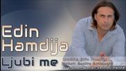 Ljubi me - Edin Hamdija 2014 _ 2015 _
