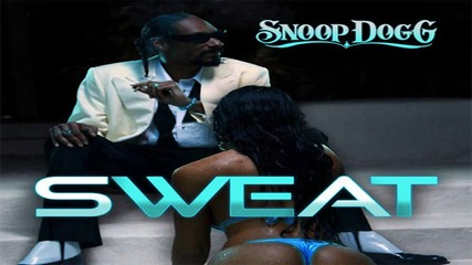 Snoop Dogg - Sweat (david Guetta Remix 2011)