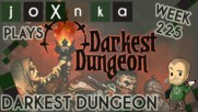 joXnka Plays DARKEST DUNGEON [Week 225]