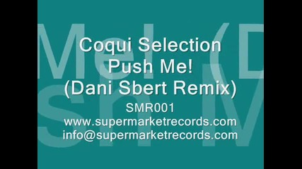 Coqui Selection - Push Me! (dani Sbert Remix)