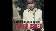 Превод! Taylor Swift - I Knew You Were Trouble
