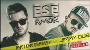 New! Andeeno Damassy feat. Jimmy Dub - Ese amor (audio)