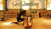 Christina Aguilera - Say Something | CELLO COVER