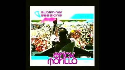 (1) Subliminal Sessions, Cd 1 - Mixed by Erick Morillo - House Music 2009 (part 1)