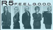 R5 - F.e.e.l.g.o.o.d. (audio Only)