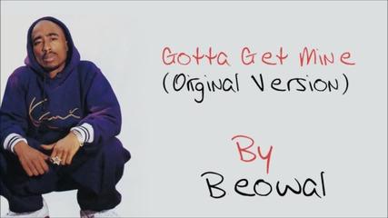 2pac - Gotta Get Mine (ft. Mc Breed)