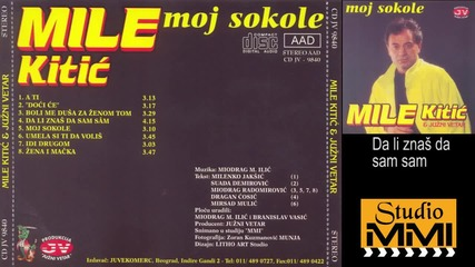 Mile Kitic i Juzni Vetar - Da li znas da sam sam (Audio 1994)