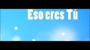Alex, Jorge Y Lena - Eso Eres Tu (Video Lyric) (Оfficial video)