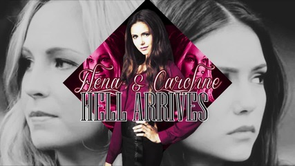 ● Hell Arrives ● | Elena & Caroline {forcontest}