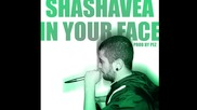 Shashavea - In Your Face (Prod By Pez)