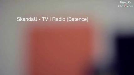 текст - Скандау - Тв и радио [ Батенце ] ( Официално H D Видео )