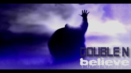 Double N - Повярвай