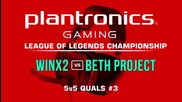 beth Project vs WInX2 - Plantronics LoL Championship #3