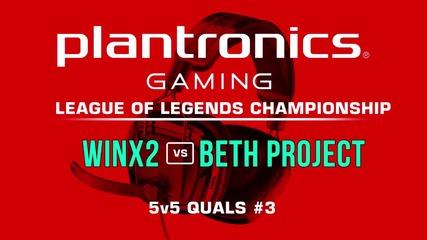 beth Project vs WInX2 - Plantronics LoL Championship #3