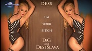 Desi Slava ft. D.G.- I'm your bitch // SLIDESHOW 2015