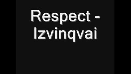 Respect - Izvinqvai