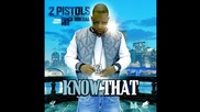 2 Pistols ft. French Montana - Know That