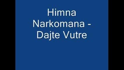 Himna Narkomana - Dajte Vutre
