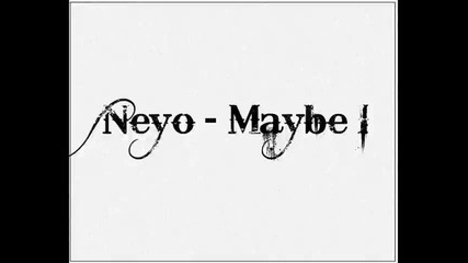 Neyo - Maybe I