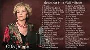 Etta James - Greates Hits Full Album - Best songs of Etta James
