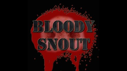 Bloody Snout - Pig Hunters