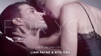 Liam Payne Rita Ora - For You / За теб ( Fifty Shades Freed/ 50 Нюанса Освободени ) + Текст