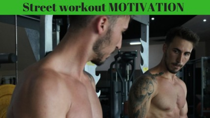 Summer Street Workout Motivation 2019