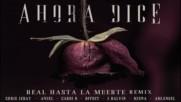 Ahora Dice ( Real Hasta La Muerte Remix / Audio )