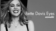 Bette Davies Eyes - Kylie Minogue