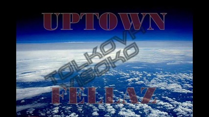 Uptown Fellaz - Толкова Високо