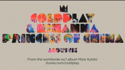 Coldplay & Rihanna - Princess of China (Acoustic) (Оfficial video)