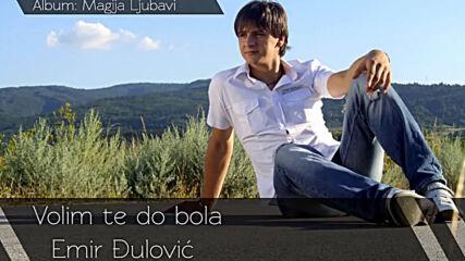 Emir Djulovi c Volim te do bola Audio 2007.mp4