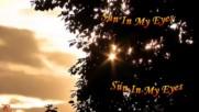 Слънце в очите ми ...
