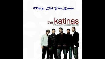 The Katinas - Mary, Did You Know