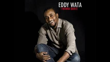 * Разтърсващ Денс Ритън ! Eddy Wata - I Wanna Dance