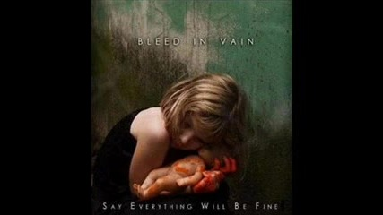 Bleed In Vain - As Deep As You Can