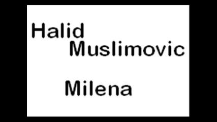 Halid Muslimovic - Milena