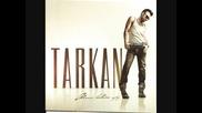 Таркан - Шмъркан Целуни Целуни 2011
