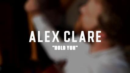 Alex Clare - Hold Yuh