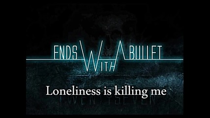 Ends With A Bullet - Within My Heart