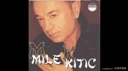 Mile Kitic - Plava ciganka - (audio 2001)