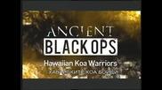 """Древни черни операци - Хавайските """"коа"""" воини"""