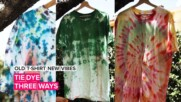 Old T-Shirt New Vibes: Three Ways to Tie Dye