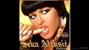 Seka Aleksic - Crno i zlatno - (audio 2003)