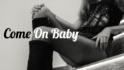 Danny L - COME ON BABY (Official Music Video)